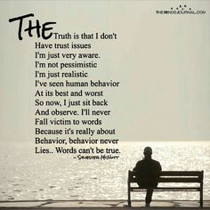 Truth Is That I Don't Have Trust Issues I'm Just Very Aware. I'm Not Pessimistic I'm Just Realistic I've Seen Human Behavior Wisdom Quotes, Words Quotes, Me Quotes, Sister Quotes, Qoutes, Ptsd Quotes, Monday Quotes, Affirmation Quotes, Quotations