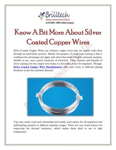 Though, Silver Coated Copper Wire Manufacturers offer such wires in different plating thickness as per the customer demand. You may easily avail such demanded and widely used option for all insulation and self-bonding enamels in different diameter ranges.