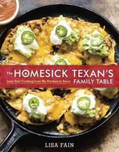 The Homesick Texan's Family Table by Lisa Fain. More home cooking with a slightly upscale touch.