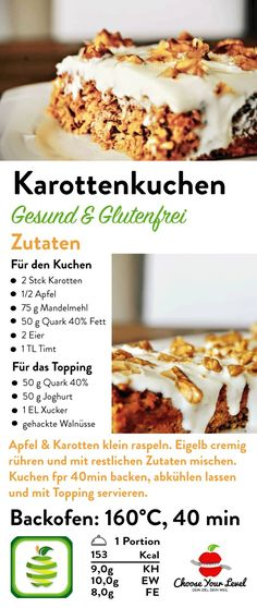 Low Carb Karottenkuchen gesund – Choose Your Level™ Carrot cake recipe healthy and gluten-free, carrot cake healthy, carrot cake without. Low Carb Desserts, Healthy Dessert Recipes, Gluten Free Desserts, Gluten Free Recipes, Snack Recipes, Cake Recipes, Healthy Cake, Keto Snacks, Keto Recipes