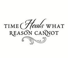 Time HEALS what reason cannot. The best collection of quotes and sayings for every situation in life. Wall Quotes, Motivational Quotes, Inspirational Quotes, Time Heals Tattoo, Boss Babe, Time Quotes, Time Heals Quotes, Healing Quotes, Sweet Words