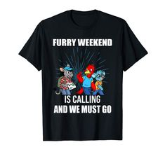Furry Weekend Is Calling And we Must Go, furry party tshirt