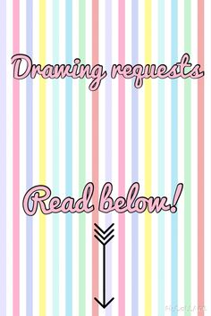 Hey guys! I'm taking drawing requests! I'll only do people right now because this is the first time I've ever taken requests. I will do some oc, just describe it or tag me in a photo. I'll try my best! :)