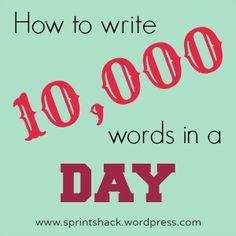 How to write 10,000 words in a day | www.sprintshack.wordpress.com