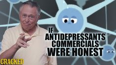 What If Antidepressant Commercials Were Honest