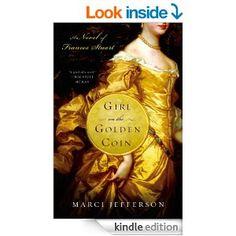 Girl on the Golden Coin: A Novel of Frances Stuart - Kindle edition by Marci Jefferson. Literature & Fiction Kindle eBooks @ Amazon.com.
