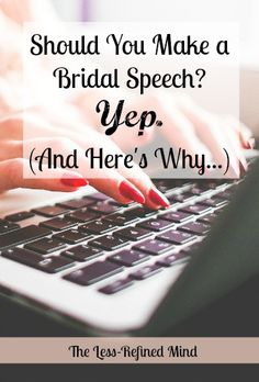 When planning your wedding, a bridal speech may be the furthest thing from your mind. Here's why you should thwart that outdated tradition and make it part of your day!
