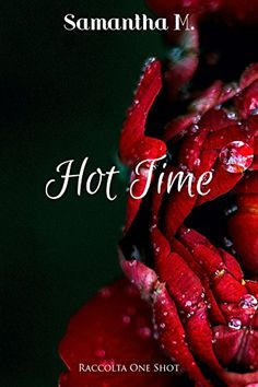 Hot Time: Raccolta One Shot di Samantha M. https://www.amazon.it/dp/B06WGQRKY8/ref=cm_sw_r_pi_dp_x_mD0hzb5CW793B