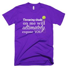 Throwing Shade On Me Will Ultimately Expose You. Men's Short Sleeve Slim Fit T-Shirt