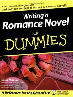 Amazon.com: Writing a Romance Novel For Dummies (9780764525544): Leslie Wainger: Books