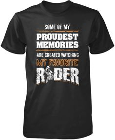 Some Of My Proudest Memories Are Created Watching My Favorite Motocross Rider T-Shirt. Order here - http://diversethreads.com/products/my-proudest-memories-motocross-rider?variant=3796121669