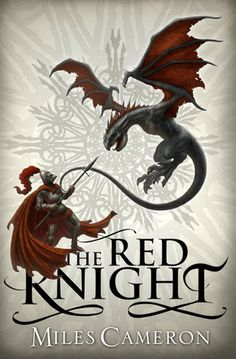 The Red Knight (The Traitor Son Cycle, #1) by Miles Cameron | Goodreads