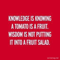 Ha!    This actually does have a lot of wisdom to it. Like when God blesses us, we should have the KNOWLEDGE to know its good, but the WISDOM to not put it above God :)