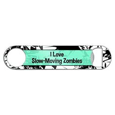 Stainless Steel Flat Speed Bar Bottle Opener I Love Heart Places Things S  SlowMoving Zombies * Learn more by visiting the image link.Note:It is affiliate link to Amazon.