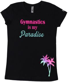 "For the true lover of the sport of gymnastics, this t-shirt proclaims, ""Gymnastics is my Paradise."" The electric pink vinyl and mint glitter text are highlighted by a pair of ombre palm trees. Glitter Text, Gymnastics Outfits, Are You Happy, Paradise, T Shirts For Women, Tops, Summer, Christmas, Collection"