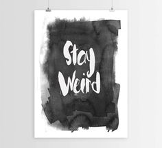 Stay weirdInstant downloadTypography artTypographic by mixarthouse