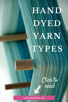 Hand dyed yarn types: semisolid, variegated, gradient, ombre