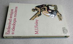 FINLEY Moses. Esclavitud Antigüedad e Ideología Moderna. 1982