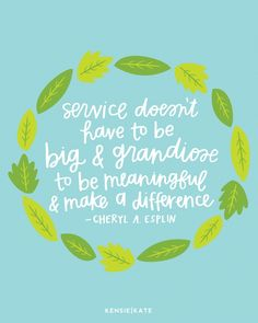 Service doesn't have to be big and grandiose to be meaningful and make a…