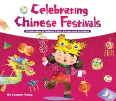 Celebrating Chinese Festivals: A Collection of Holiday Tales, Poems and Activities by Sanmu Tang. Uses stories and activities to explain different Chinese festivals and holidays, including Chinese New Year and the Mid-Autumn Festival. Chinese Lantern Festival, Chinese Festival, Autumn Moon Festival, Chinese Crafts, Chinese Holidays, Chinese Book, Dragon Boat Festival, Egg Carton Crafts, Chinese New Year 2020
