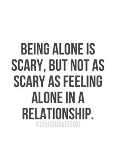 You will never feel alone with me... Yeah right...