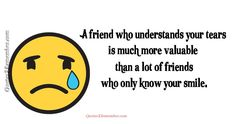 A friend who understands… – Quotes 2 Remember