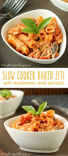 Slow Cooker Baked Ziti with Mushrooms and Spinach | DizzyBusyandHungry.com - Delicious slow cooker pasta dish with a nutritional boost from mushrooms and spinach!