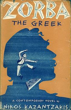 Zorba the Greek / by Nikos Kazantzakis ; Good Books, Books To Read, Zorba The Greek, Historical Fiction Books, Great Fear, Human Condition, Margaret Atwood, Love Book, Book Worms