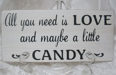 Rustic Wedding Sign All you need is Love Candy Bar Buffet Sweets Table Treat Reception