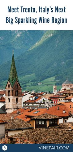 When it comes to the world of sparkling wine, Italy holds its own. Meet Trento, the region with the highest potential of Italy's sparkling wines.