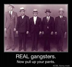 Real Gangsters...LOL, now pull up your pants!!