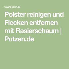 Polster reinigen und Flecken entfernen mit Rasierschaum | Putzen.de