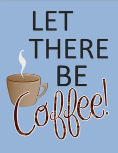 Let there be #coffee