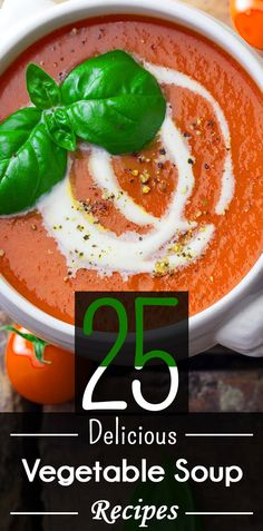 Top 25 Delicious Vegetable Soup Recipes To Try Out Today