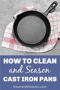 Restore old cast iron pans. Clean your cast iron pans after cooking. Season cast iron to make it non-stick. It's easy once you know how. #castironpans #seasoncastiron #cleaningcastiron #castiron #cleaning #householdtip #housewifehowtos