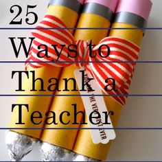 Preschool teacher!?!? Any teacher would LOVE any of these!!! 25 Ways to Thank a Preschool Teacher