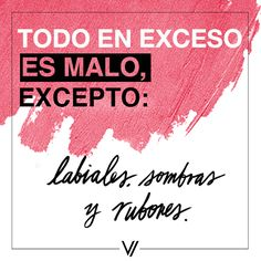 ¡El maquillaje nunca esta de más!  #ActitudVorana #Quote