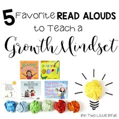 Teach a growth mindset with little planning!  Five picture books for any age level to help open the discussion of a growth mindset.