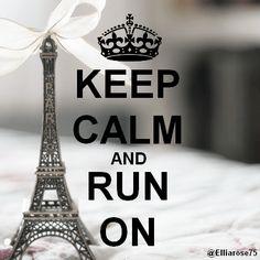 Keep Calm and Run On Ellia Rose
