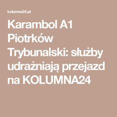 Karambol A1 Piotrków Trybunalski: służby udrażniają przejazd na KOLUMNA24