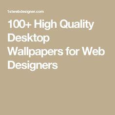 100+ High Quality Desktop Wallpapers for Web Designers