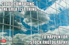 It's true:  cloud images have the highest overall resale value in stock.  Therefore:  take lots of cloud pictures yourself, and keep a file handy.  They're great backgrounds for quotations and you'll be copyright safe if you took the picture!