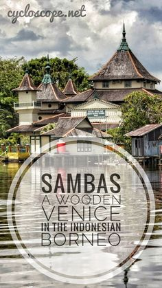 cycling through Sambas - a wooden Venice in Indonesian Borneo. Sambas (West Kalimantan, Indonesia) is a small city at the crossing of three rivers. We cycled here during our bicycle trip in Borneo and got amazed.  #roadtrip #bicycletouring #bicycletravel #worldbybike #cycling #cicloturismo #bikepacking #slowtravel #offthebeatenpath #budgettravel #onabudget