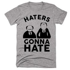 Haters Gonna Hate . T-Shirt