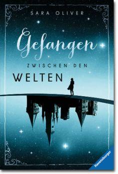 Gefangen zwischen den Welten von Oliver, Sara, Jugendbücher, Liebe, Abenteuer, Liebe