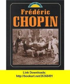 Frederic Chopin (Tell Me About...(Carolrhoda)) (9781575052489) Jacqueline Dineen , ISBN-10: 1575052482  , ISBN-13: 978-1575052489 ,  , tutorials , pdf , ebook , torrent , downloads , rapidshare , filesonic , hotfile , megaupload , fileserve