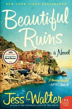 Beautiful Ruins - From the moment it opens—on a rocky patch of Italian coastline, circa 1962, when a daydreaming young innkeeper looks out over the water and spies a mysterious woman approaching him on a boat