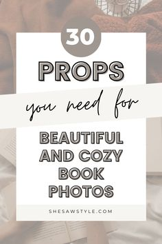 There are just 30 props you need for beautiful and cozy book photos that will stand out among all the rest on bookstagram! They're under $50 and you'll love how they elevate your book photography for your book blog. #bookblog #bookphotography #bookstagram #flatlayprops