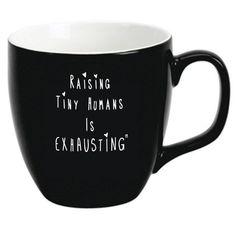 A mug for when you're exhausted by this mom gig. Funny Coffee Mugs, Coffee Humor, Funny Mugs, Coffee Sayings, Every Mom Needs, Mom Mug, I Love Coffee, Mug Shots, Mom Humor
