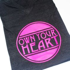 Own Your Heart - Women's t-shirt - tee - unisex -tri-blend -  American Apparel by blueenvelope on Etsy